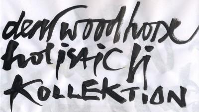 dear wood h ColleCtion KALL. SCHRIFT 2014  Kopie
